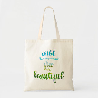 Wild, free and beautiful nature text tote bag