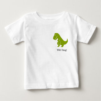 Wild Thing T-Rex shirt, fun and funny! Baby T-Shirt