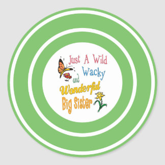 Wild Wacky Wonderful Big Sister Gifts Round Sticker