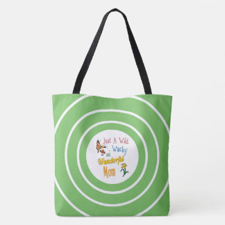 Wild Wacky Wonderful Mom Gifts Tote Bag