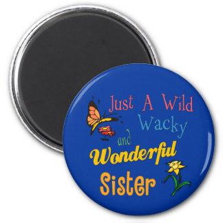 Wild Wacky Wonderful Sister Magnet
