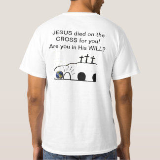WILL and testament Jesus and YOU t-shirt