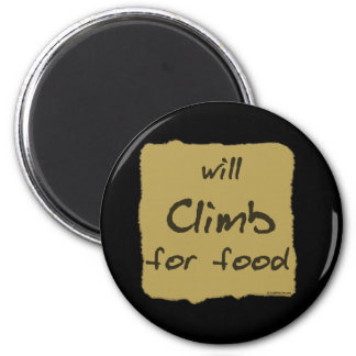 Will Climb For Food 6 Cm Round Magnet