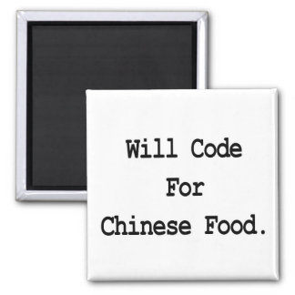 will code for chinese food square magnet