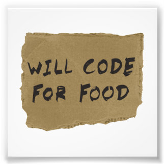Will Code For Food Photographic Print