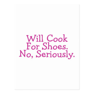 Will Cook For Shoes No Seriously Postcard