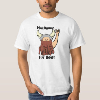 Will Dance for Beer rock on funny Viking value tee