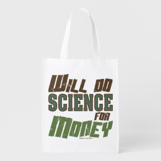 Will Do Science for Money Reusable Grocery Bag