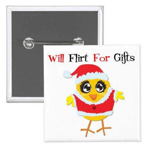 Will Flirt For Gifts - Cute Santa Chick Button