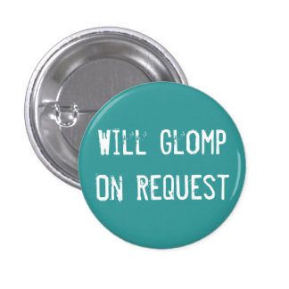 Will Glomp On Request 3 Cm Round Badge
