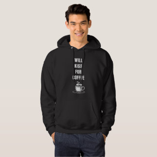 Will Kiss For Coffee Caffeine Lover Café Brew Hoodie