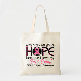 Will Never Give Up Hope Best Friend Breast Cancer Budget Tote Bag