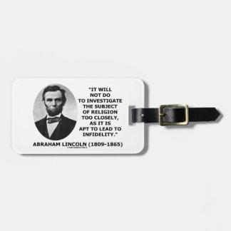 Will Not Do Investigate Religion Closely Lincoln Bag Tag