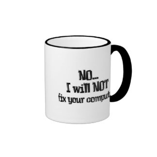 Will NOT Fix Your Computer Ringer Mug