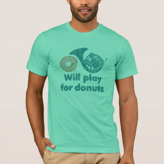 will Play French Horn for Donuts T-Shirt