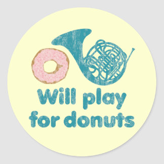Will Play Horn for Donuts Classic Round Sticker