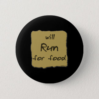 Will Run For Food 6 Cm Round Badge