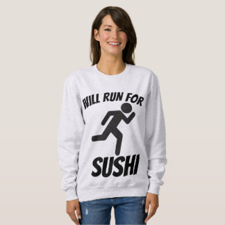 WILL RUN FOR SUSHI, Funny T-shirts