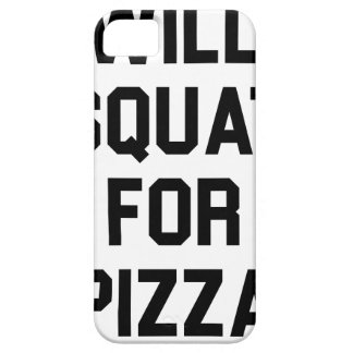 Will Squat for Pizza Case For The iPhone 5