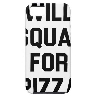 Will Squat for Pizza iPhone 5 Case