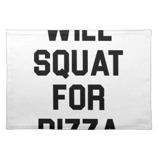 Will Squat for Pizza Placemat