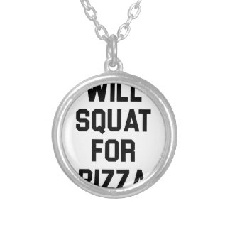 Will Squat for Pizza Silver Plated Necklace
