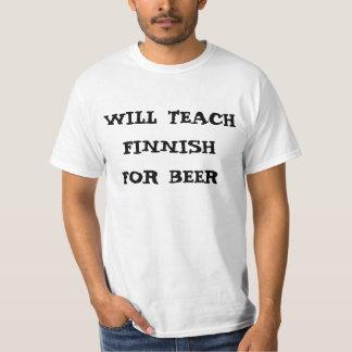 WILL TEACH FINNISH FOR BEER T-Shirt