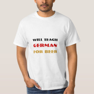 WILL TEACH GERMAN FOR BEER T-Shirt