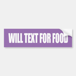 Will Text For Food Bumper Sticker