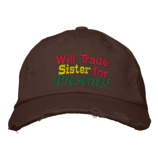 Will Trade Sister for Presents! Embroidered Hat