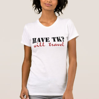 Will Travel T-Shirt