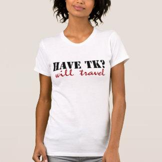 Will Travel T Shirt
