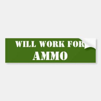 Will Work For Ammo Bumper Sticker