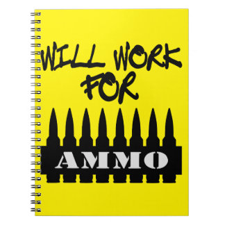 Will Work For Ammo Spiral Note Book