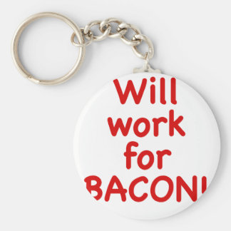 Will Work for Bacon Keychain