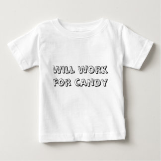Will work for candy baby T-Shirt
