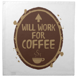 Will Work for Coffee Napkin