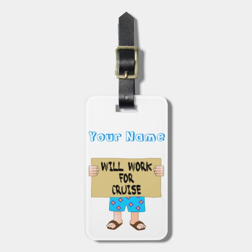 Will Work for Cruise Luggage Tag