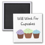 Will Work for Cupcakes Square Magnet