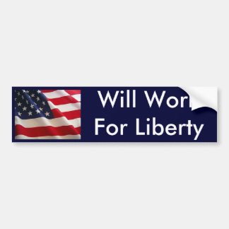 Will Work For Liberty Bumper Sticker