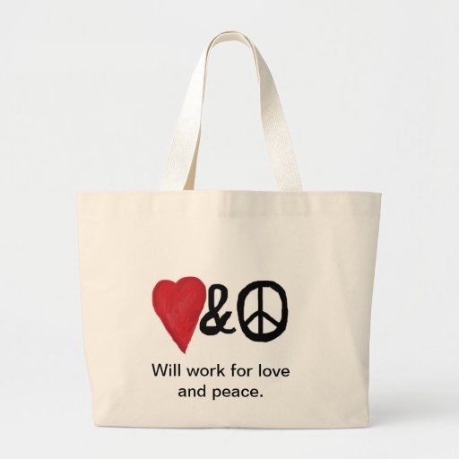 Will work for love and peace Jumbo Tote Symbols Canvas Bags