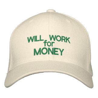 WILL WORK for MONEY - Custom Baseball Cap