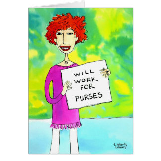Will Work for Purses Card