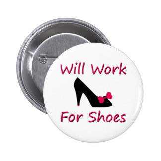 Will Work For Shoes Buttons