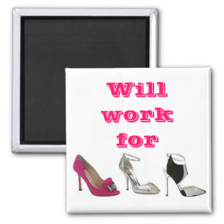 Will work for Shoes Magnet