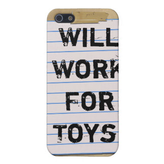 Will Work For Toys! iPhone4 Case iPhone 5/5S Cover