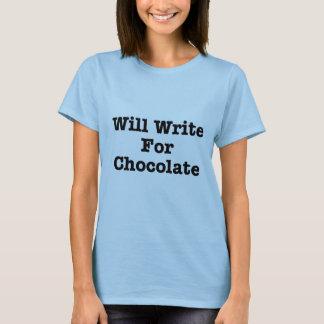 Will Write For Chocolate T-Shirt
