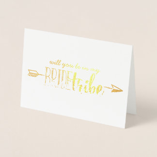 Will you be in my Bride Tribe card in Gold Foil