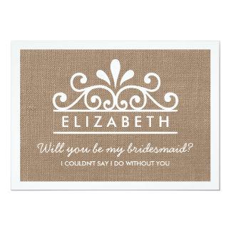 Will You Be My Bridesmaid? Burlap Tiara Card 13 Cm X 18 Cm Invitation Card