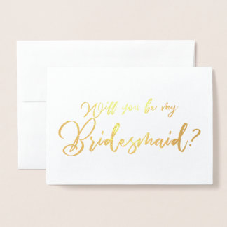 Will you Be my Bridesmaid Chic Calligraphy Foil Card